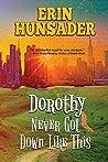 Dorothy Never Got...