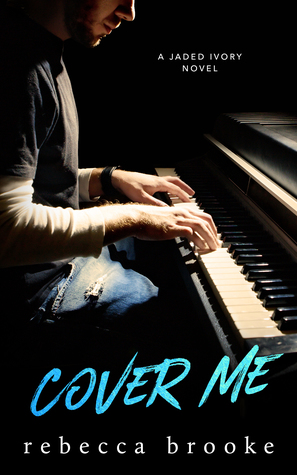 Cover Me (Jaded Ivory, #3)