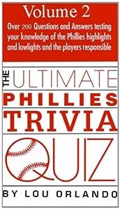 The Ultimate Phillies Trivia Quiz - Volume 2
