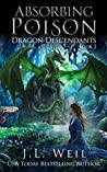 Absorbing Poison (Dragon Descendants, #2)