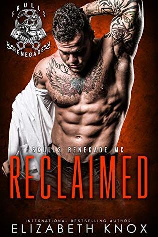 Reclaimed (Skulls Renegade MC, #6)