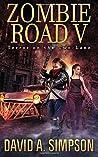 Zombie Road V by David A. Simpson