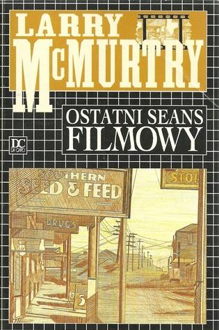 Ostatni seans filmowy by Larry McMurtry