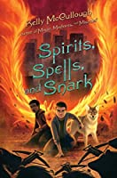 Spirits, Spells, and Snark (Magic, Madness, and Mischief)