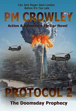 Protocol 2: The Doomsday Prophecy. Book Six of the Jack Regan Series.