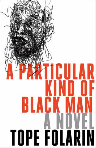 A particular kind of Black man / Tope Folarin
