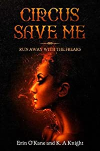 Circus Save Me (Her Freaks, #1)
