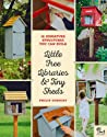 Little Free Libraries and Tiny Sheds by Philip Schmidt
