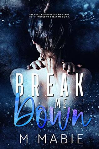 Break Me Down by M. Mabie