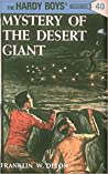 Mystery of the Desert Giant (Hardy Boys, #40)
