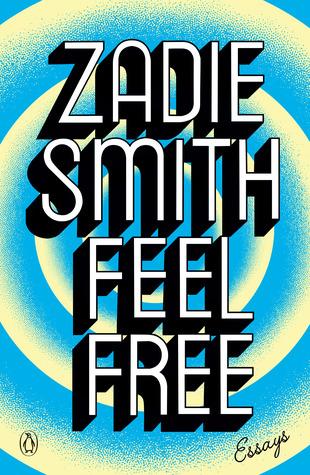 Feel Free: Essays by Zadie Smith
