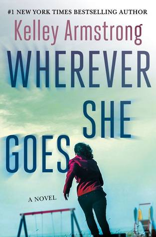 Book Review: Wherever She Goes by Kelley Armstrong
