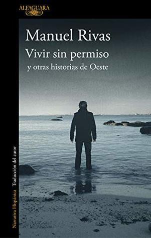 Vivir Sin Permiso Y Otras Historias De Oeste By Manuel Rivas