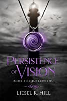 Persistence of Vision (Interchron #1)