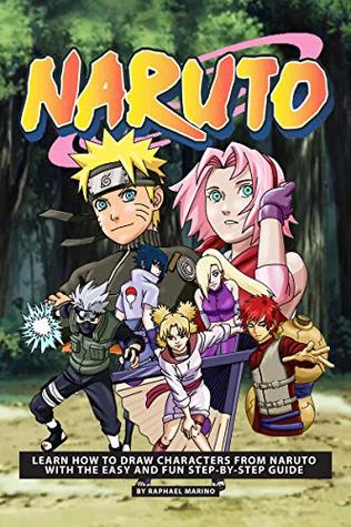 The Naruto Drawing Book for Kids: Learn How to Draw Characters from Naruto with the Easy and Fun Step-by-Step Guide