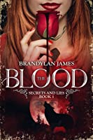 The Blood:   Secrets and Lies (Book 1)