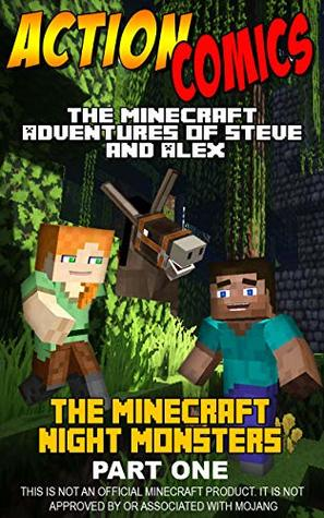 Action Comics: The Minecraft Adventures of Steve and Alex: Minecraft Night Monsters Part 1 (Minecraft Steve and Alex Adventures)