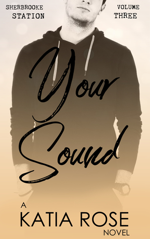 Your Sound (Sherbrooke Station, #3)