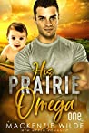 His Prairie Omega, Book 1