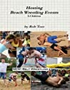 Hosting Beach Wrestling Events by Rob Teet