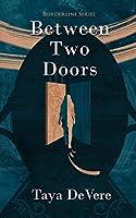 Between Two Doors (Borderline Book 1)