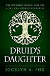 Druid's Daughter (The Old World Trilogy #1)
