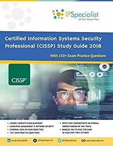 (ISC)2 CISSP Certified Information Systems Security Professional Study Guide 2018: With 150+ Practice Questions