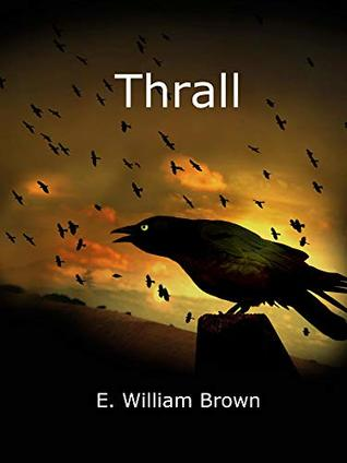 Thrall by E. William Brown