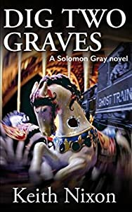 Dig Two Graves (Solomon Gray, #1)