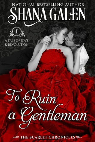 To Ruin a Gentleman (The Scarlet Chronicles, #1)