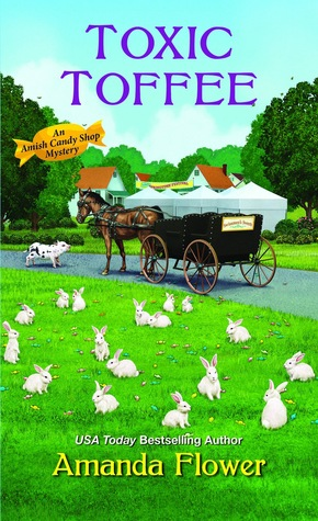 Toxic Toffee (Amish Candy Shop Mystery #4)