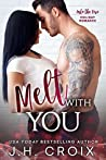 Melt With You (Into The Fire #8)