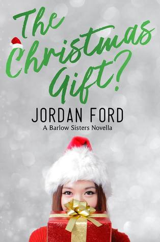 The Christmas Gift? (A Barlow Sisters Novella)