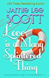 Love is a Many Splintered Thing (Gotcha Detective Agency Mysteries, #12)