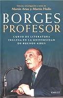 Borges professor. Corso de literatura inglesa en la Universidad de Buenos Aires