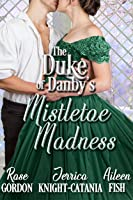The Duke of Danby's Mistletoe Madness