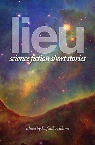 Lieu: Science Fiction Short Stories