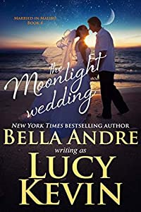 The Moonlight Wedding (Married in Malibu, #4)
