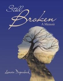 Still Broken: A Memoir