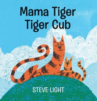Mama Tiger, Tiger Cub
