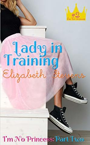 Lady in Training (Royal Misadventures, #2)