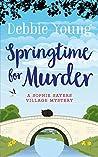Springtime for Murder (Sophie Sayers Village Mysteries #5)