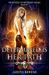Determined is Her Path (The School of Necessary Magic #7)