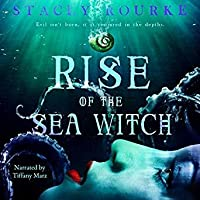 Rise of the Sea Witch (Unfortunate Soul Chronicles, #1)