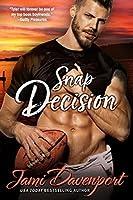 Snap Decision: A Steelheads Football Classic (Seattle Steelheads Book 1)