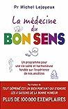 La médecine du bon sens (Essais et documents)