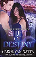 Shift of Destiny (Ice Age Shifters, #2)