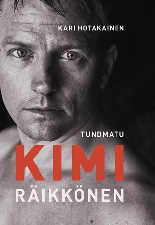 Tundmatu Kimi Räikkönen by Kari Hotakainen
