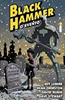 Black Hammer - O Evento (Black Hammer #2)
