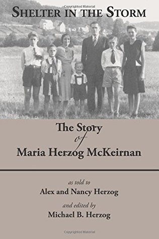 Shelter in the Storm: The Story of Maria Herzog McKeirnan